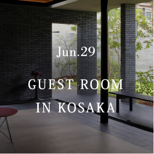 Jun.29 GUEST ROOM IN KOSAKA