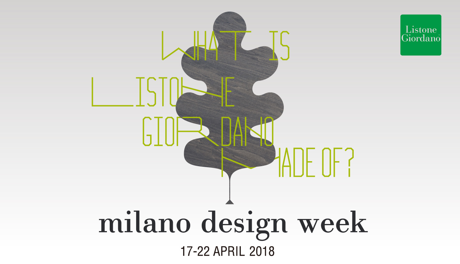 WHAT IS LISTONE GIORDANO MADE OF? milano design week 17-22 APRIL 2018