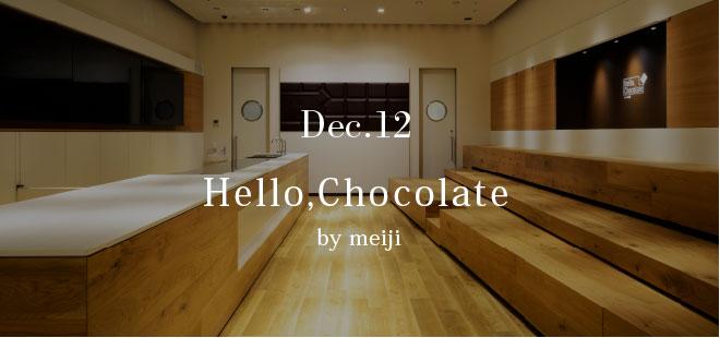 Dec.12 Hello,Chocolate by meiji
