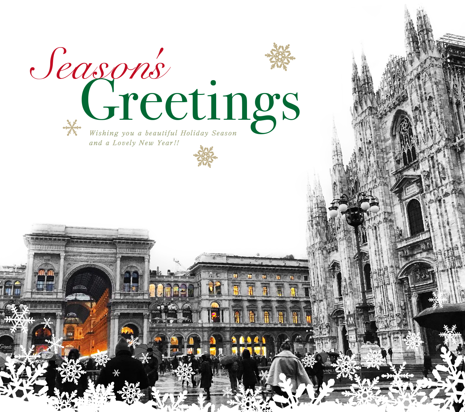 Season's Greetings Wishing you a beautiful Holiday Season and a Lovely New Year!