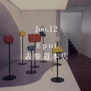 Jun.12 Epoi 表参道本店