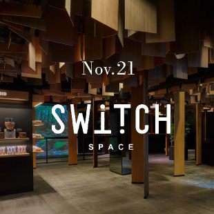 Nov.21 SWiTCH SPACE