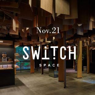 Nov.21 SWiTCH SPACE